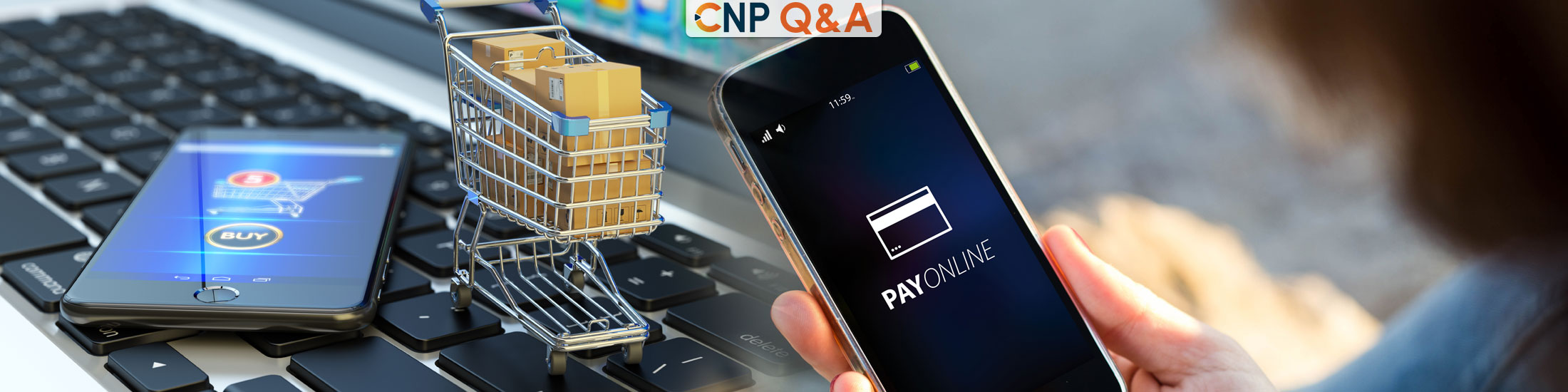 CNP Q&A: Why Alternative Payments Are Surging in the Age of Covid-19